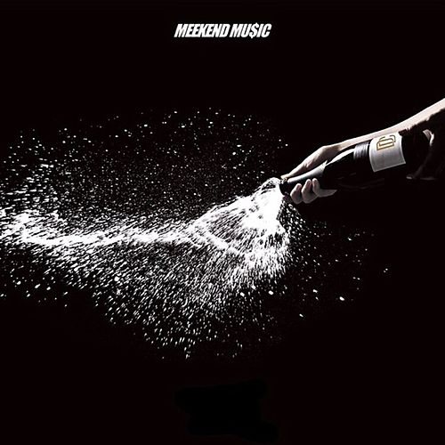 Meekend Mu$Ic by Meek Mill
