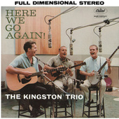 Here We Go Again by The Kingston Trio