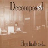 Hope Finally Died... by The Decomposed