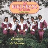 Castillo de Ilusión by Los Rieleros Del Norte