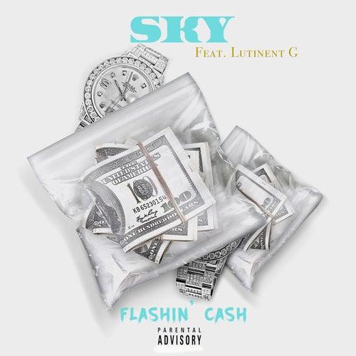 Flashin Cash (feat. Lutinent G) by Sky
