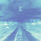 To the Sky by I.C.
