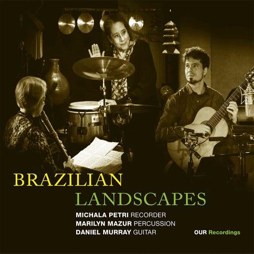 Brazilian Landscapes von Michala Petri