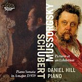 Schubert: Piano Sonata No. 20, D. 959 - Mussorgsky: Pictures at an Exhibition by Daniel Hill