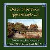 Desde el barroco hasta el siglo XX, Beethoven, Sonatas para piano No. 17, No. 26 & No. 28 by Various Artists