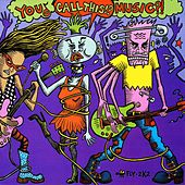 You Call This Music?! by Various Artists