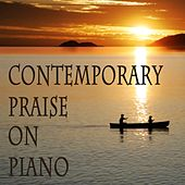 Contemporary Praise on Piano by The O'Neill Brothers Group
