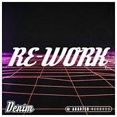 Re-Work by Denim