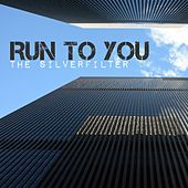 Run To You by Silverfilter