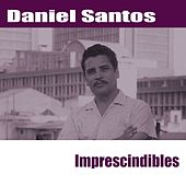 Imprescindibles by Daniel Santos