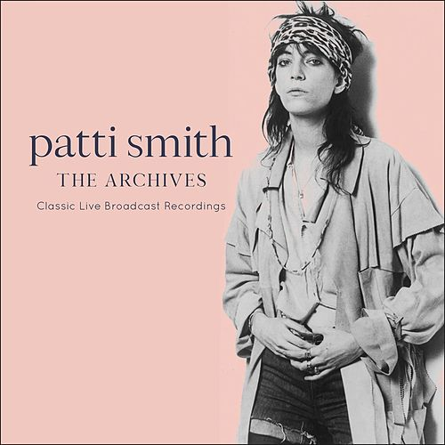 The Archives (Live) by Patti Smith
