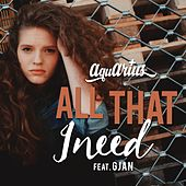 All That I Need by Aquarius