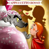 Cappuccetto Rosso (Fiaba in musica) by MARTY