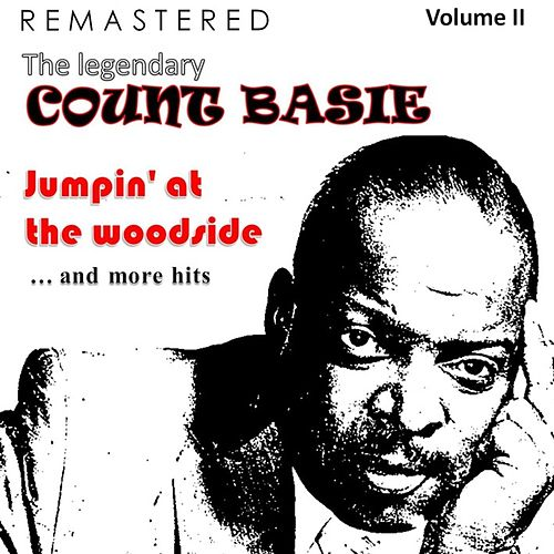 The Legendary Count Basie, Volume II: Jumpin'at the Woodside... and More Hits (Remastered) von Count Basie