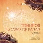 Incapaz de Parar by Toni Rios