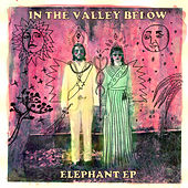 Elephant EP by In The Valley Below