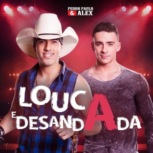 Louca e Desandada de Pedro Paulo & Alex
