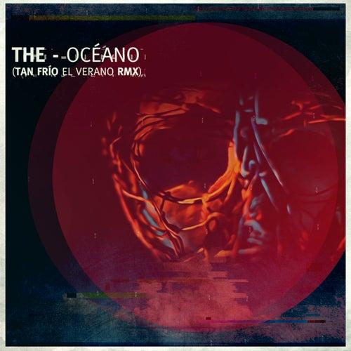 Océano (Tan Frío el Verano Remix) by The The