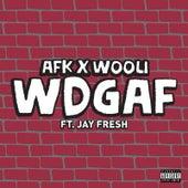 Wdgaf (feat. Jay Fresh) by AFK