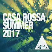 Casa Rossa Summer 2017: House Music by Various Artists