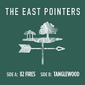 82 Fires/Tanglewood by The East Pointers