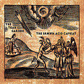 The Brown Acid Caveat by Tear Garden