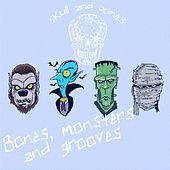 Bones, Monsters and Grooves by Various Artists