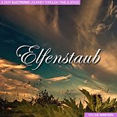 Elfenstaub, Vol. 19 - A Deep Electronic Journey Through Time & Space by Various Artists