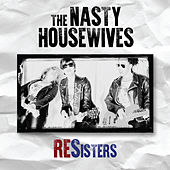 RESisters by The Nasty Housewives