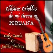Clásicos Criollos de Mi Tierra Peruana. by Gaby Garcia