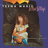 Play & Download It Must Be Magic by Teena Marie | Napster