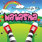 Imagine Me - Personalized Music for Kids: Natasha by Personalized Kid Music