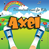 Imagine Me - Personalized Music for Kids: Axel by Personalized Kid Music