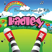 Imagine Me - Personalized Music for Kids: Hadley by Personalized Kid Music