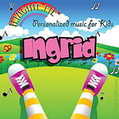 Imagine Me - Personalized Music for Kids: Ingrid by Personalized Kid Music