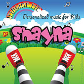 Imagine Me - Personalized Music for Kids: Shayna by Personalized Kid Music