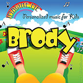 Imagine Me - Personalized Music for Kids: Brody by Personalized Kid Music