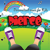 Imagine Me - Personalized Music for Kids: Pierce by Personalized Kid Music