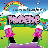 Imagine Me - Personalized Music for Kids: Phoebe by Personalized Kid Music