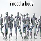I Need a Body by Majic Melodi