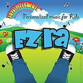 Imagine Me - Personalized Music for Kids: Ezra by Personalized Kid Music