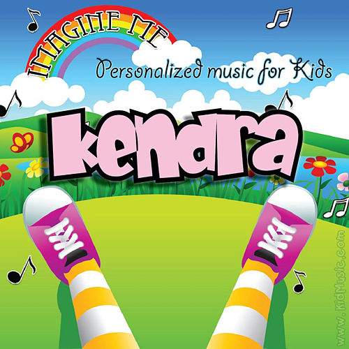 Imagine Me - Personalized Music for Kids: Kendra by Personalized Kid Music