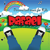 Imagine Me - Personalized Music for Kids: Rafael by Personalized Kid Music
