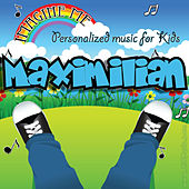 Imagine Me - Personalized Music for Kids: Maximilian by Personalized Kid Music