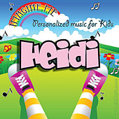 Imagine Me - Personalized Music for Kids: Heidi by Personalized Kid Music