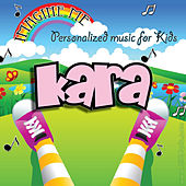 Imagine Me - Personalized Music for Kids: Kara by Personalized Kid Music