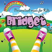 Imagine Me - Personalized Music for Kids: Bridget by Personalized Kid Music
