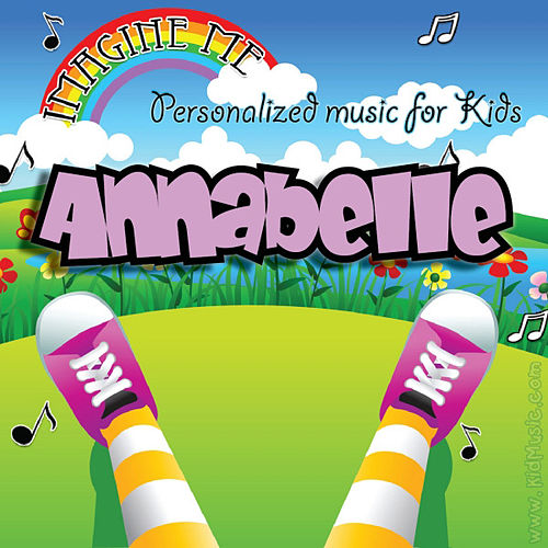 Imagine Me - Personalized Music for Kids: Annabelle by Personalized Kid Music