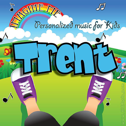 Imagine Me - Personalized Music for Kids: Trent by Personalized Kid Music