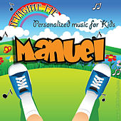 Imagine Me - Personalized Music for Kids: Manuel by Personalized Kid Music